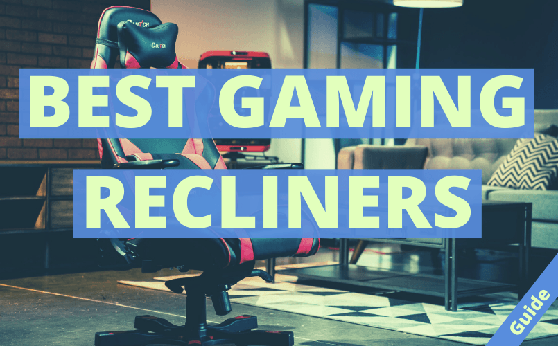 Best Gaming Recliner