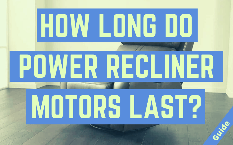 How Long Do Power Recliner Motors Last?